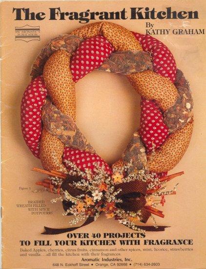 The Fragrant Kitchen by Kathy Graham ~ 1982