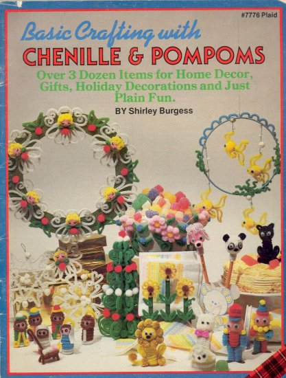 Basic Crafting with Chenille & Pompoms by Shirley Burgess ~ 1984