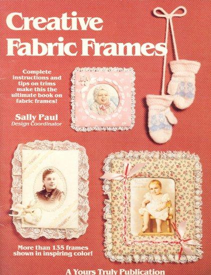 Creative Fabric Frames (over 135 frames) by Sally Paul ~ 1981