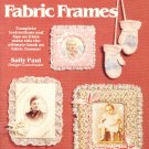 Creative Fabric Frames (over 135 frames) by Sally Paul ~ 1981