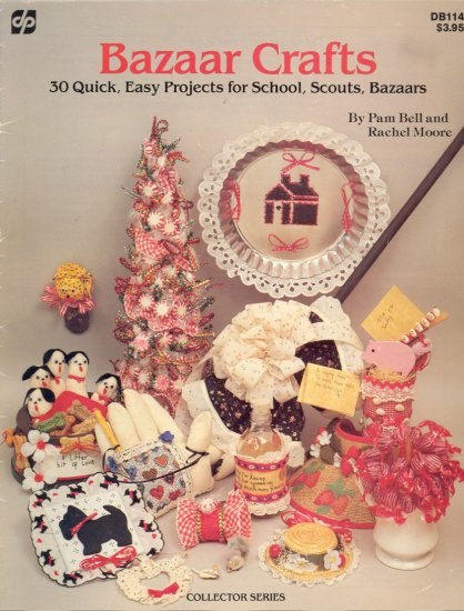 Bazaar Crafts (30 Quick Projects) by Pam Bell & Rachel Moore ~ 1984