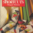 Quilting Shortcuts by Maggie Malone ~ Book 1986