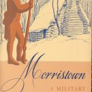 Morristown A Military Capital of the American Revolution Book ~ 1955