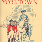 Yorktown and the Siege of 1781 Book ~ 1954