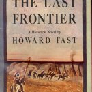 The Last Frontier by Howard Fast ~ Book 1945