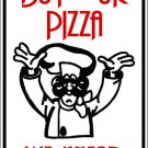 "(MISC 3) Pizza shop buy our pizza we need dough aluminum novelty parking sign 9""x12"""