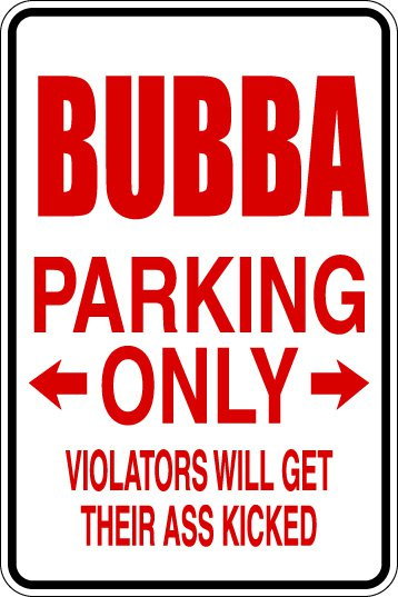 """(MISC 4) Bubba parking only  aluminum novelty parking sign 9""""x12"""""""