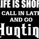 "(HNT1#77) 6"" white lifes short call in late go hunting  deer hunter die cut decal sticker."