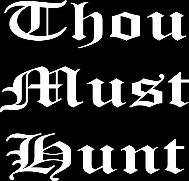 """(HNT1#83) 6"""" white vinyl thou must hunt  deer hunter die cut decal sticker."""