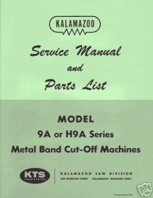 Kalamazoo Service & Parts Model 9A - H9A Bandsaw Manual