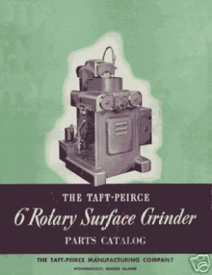 Taft-Peirce 6 Inch Rotary Surface Grinder Parts Manual