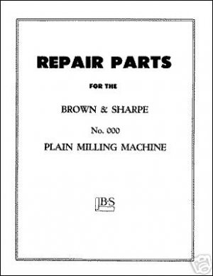 Brown & Sharpe Parts Manual No. 000 Plain Miller