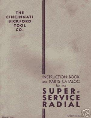 Cincinnati Bickford Radial Drill Manual Parts and Ops