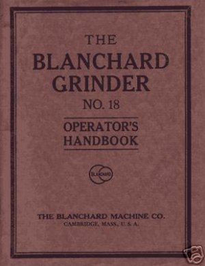 Blanchard No. 18 Operator's Handbook Manual Older