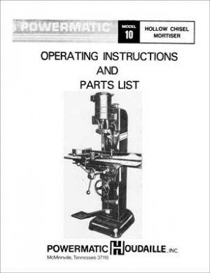 Powermatic Model 10 Hollow Chisel Mortiser Manual