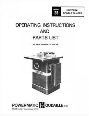 Powermatic Model 26 Universal Spindle Shaper Manual