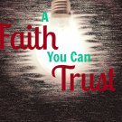 A Faith You Can Trust