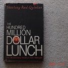 The hundred million dollar lunch by Quinlan, Sterling Signed
