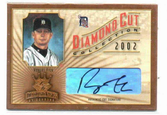 2002 Diamond Kings Diamond Cut Robert Fick AUTOGRAPH #D 330/500 Detroit Tigers