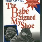 Ernie Harwell The Babe Signed My Shoe Book Detroit Tigers