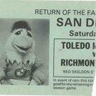 Vintage Toledo Mudhens Mud Hens V Richmond Braves San Diego Chicken Ticket Stub