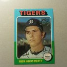 2015 Topps Buy Back 1975 Fred Holdsworth Detroit Tigers # 323