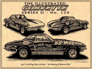 """1967 L-88 Corvette Drag Racer """"In Memory of Astoria-Chas"""""""