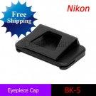 DK-5 Eyepiece Cap for Nikon D5100 D7000 D3100 D90 D5000 D3000 etc.