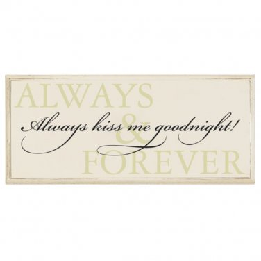 'Always Kiss Me Goodnight' - Wooden Plaque/Sign