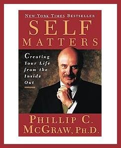 SELF MATTERS by Dr. Phil McGraw - 1st Edition Hardcover Book with Jacket - NEW!