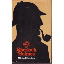THE WORLD OF SHERLOCK HOLMES - by Author Michael Harrison - ILLUSTRATED - 1975 Hardback Book