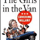 The Girls in the Van: Covering Hillary by Beth J. Harpaz