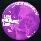 1995 Wichita, Kansas Renaissance Faire Button/Ticket