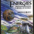 Energies: A Book Of Basics, Maya Heath (New Age)