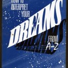 How To Interpret Your Dreams From A-Z, New Age Book