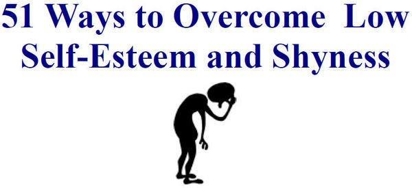 51 Ways to Overcome Shyness & Low Self-Esteem Printable eBook on CD