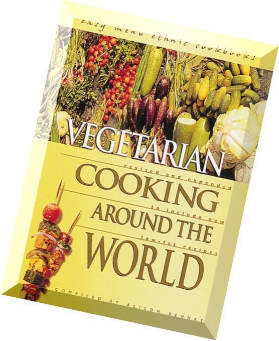 Vegetarian Cooking Around the World Recipes Printable eBook on CD