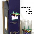 CROWN ROYAL AMERICAN TURF GLASS MAY 1,1998 CHURCHILL DOWNS -