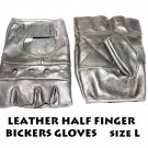 LEATHER HALF FINGER BICKERS GLOVES size L