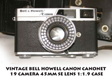 VINTAGE BELL HOWELL CANON CANONET 19 CAMERA 45MM SE LENS 1:1.9 with CASE