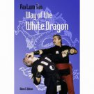 BU2570A  Chinese Pai Lum Tao-Way of White Dragon Book - Wilson