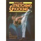 "BU4050A Dynamic Stretching Kicking Book Bill ""Superfoot"" Wallace karate martial arts NEW"