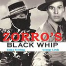 VD7233A 1944 Zorro Black Whip #1 Masked Avenger movie DVD George Lewis & Linda Sterling