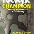 VD7246A Ninja Champion movie DVD Wai-Man Chan & Mei Bo Kwong kung fu action