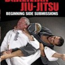 VD5030A WBSS1-D  Brazilian Jiu-Jitsu: Beginning Side Submissions DVD Braga