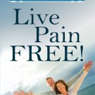 BO2023A  Live Pain Free: Proven Methods Use to Start Feeling Better Today book Mark Wiley