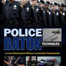 BO9944A  Police Baton Straight Stick Techniques Handbook for Law Enforcement & Security