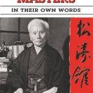 BE0019A  Shotokan Masters In Their Own Words - Funakoshi Ohshima Nakayama Okazaki Book