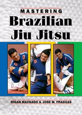 BE0023A  Mastering Brazilian Jiu Jitsu Revised Edition Book Rigan Machado mma grappling