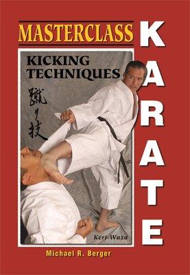 BE0034A  Masterclass Karate Kicking Techniques - Keri-Waza Book Michael Berger